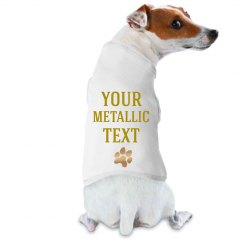 Custom Metallic Text Dog/Pet Tee