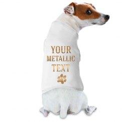 Custom Metallic Text Dog/Pet Tee