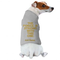 Custom Dog Name Force Is Strong