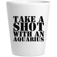 Take A Shot With An Aquarius