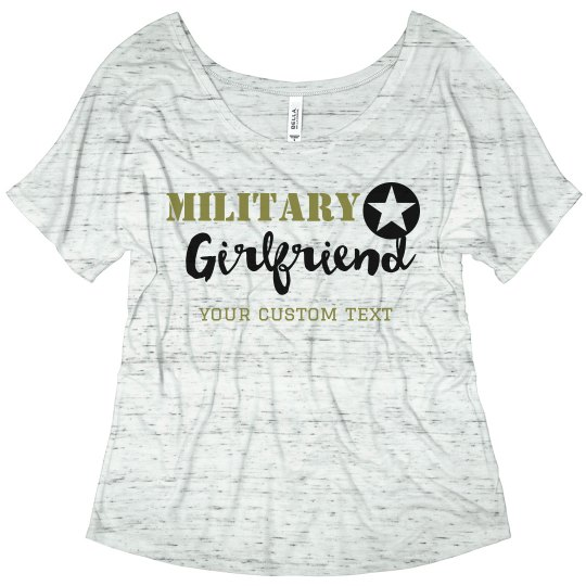 22e6b900 Custom Army Girlfriend Flowy Tee Ladies Flowy Slouchy T-Shirt