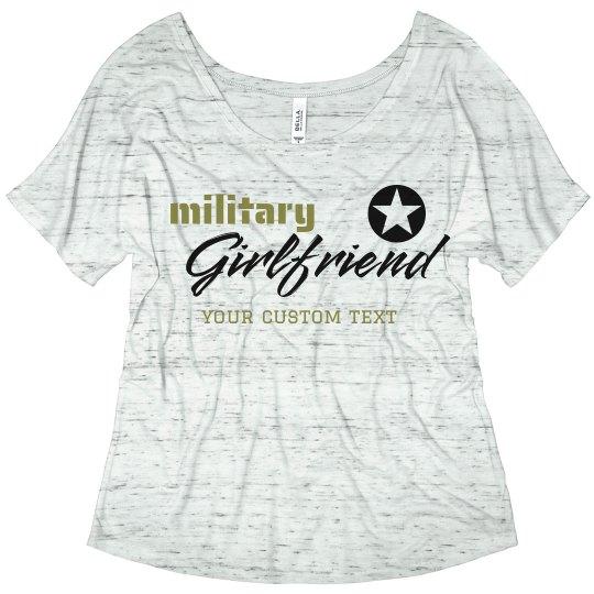 f9ba6446 Custom Army Girlfriend Flowy Tee Ladies Flowy Slouchy T-Shirt
