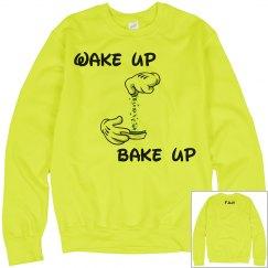 Wake up Bake Up Sweat