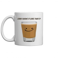 Can I Have It Like That? (Mug 1)
