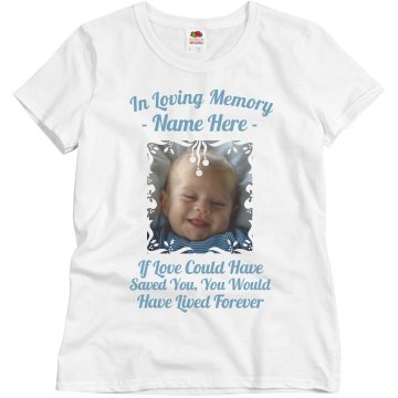 In Loving Memory T Shirts Ideas - T Shirts Design Concept