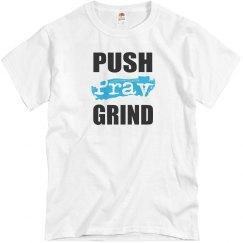 PUSH, PRAY, GRIND