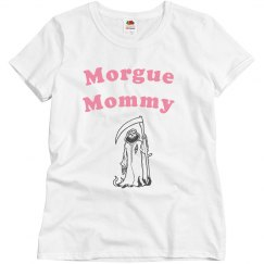 Morgue Mommy T-Shirt