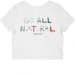 Go All Natural - Crop Top Tee