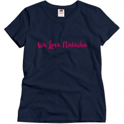 We Love Natasha (Women's)