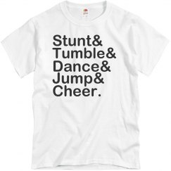 Stunt, tumble, dance, jump, cheer.