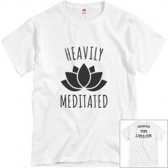 Heavily Meditated w/enlightenyourlives.com on back