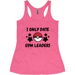 Gym Leaders Are For Me!
