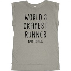 Okayest Runner Custom Muscle Tank