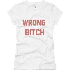 Wrong Bitch