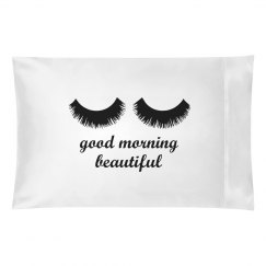 Good morning beautiful pillowcase