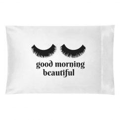 Good morning beautiful pillowcase