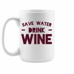 Save Water, Drink Wine Mug