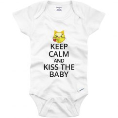 Keep Calm and Kiss The Baby Onesie