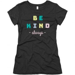 Always Be Kind Multicolor