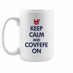 Keep Calm And Covfefe On