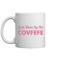 Grab Them By The Covfefe Feminism
