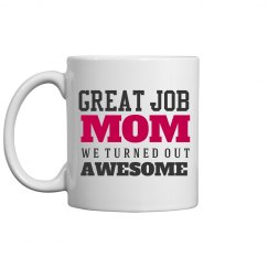 Great Job Mom Mother's Day Gift