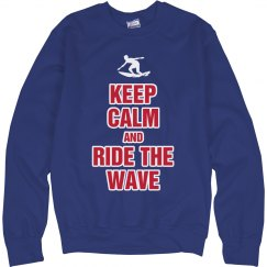 Keep calm  ride the wave
