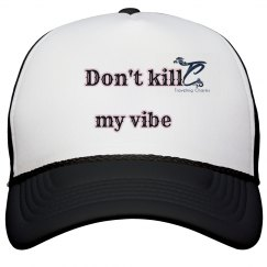 Don't Kill My Vibe Hat by TC