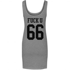 """Fuck You 66"" Dress"