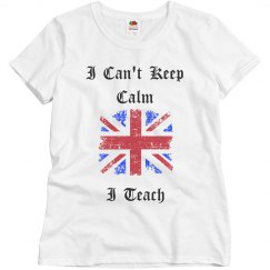 I Can't Keep Calm...I Teach