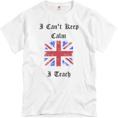 I Can't Keep Calm...I Teach - White