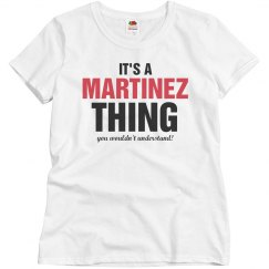 It's a MARTINEZ thing