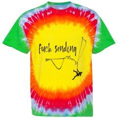 Fuck Sending - Tie Dye Tee