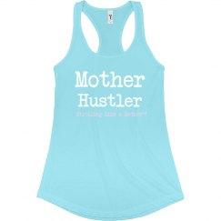 Mother hustler tank