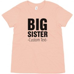 Big Sister Custom Text Tee
