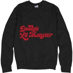 Daddy's lil Monster sweat