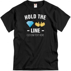 Hold the Line Diamond Hands Custom Tee
