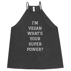 I'm Vegan What's Your Super Power?