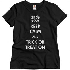 Keep Calm And Trick Or Treat On