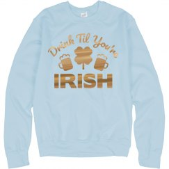 Just Drink Until You're Irish