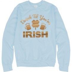 Just Drink Until You're Irish