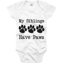 My Siblings Have Paws Baby Onesie