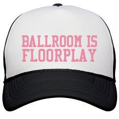 Ballroom Is Floorplay Hat