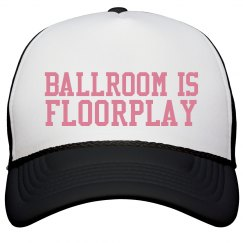 Ballroom Is Floorplay Hat