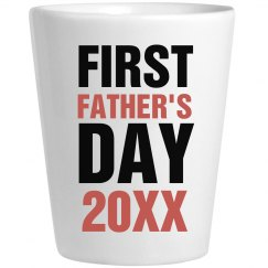 Custom 1st Father's Day Shot Glass