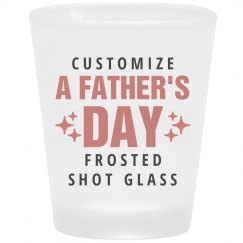 Custom Dad Frosted Shot Glass