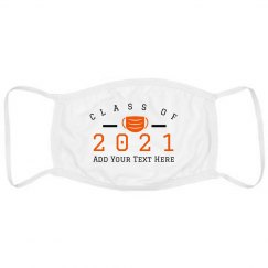 Class Of 2021 Custom Text Mask
