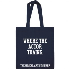 """Tote Bag """"Where The Actor Trains"""""""