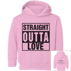 Straight Outta Love Toddler Hoodie