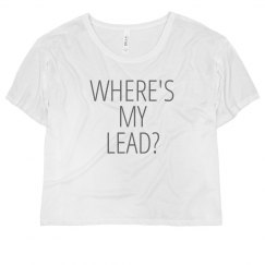 Where's My Lead? Dancer Tee